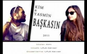 Kim Feat Yasmin - Başkasın Sözleri